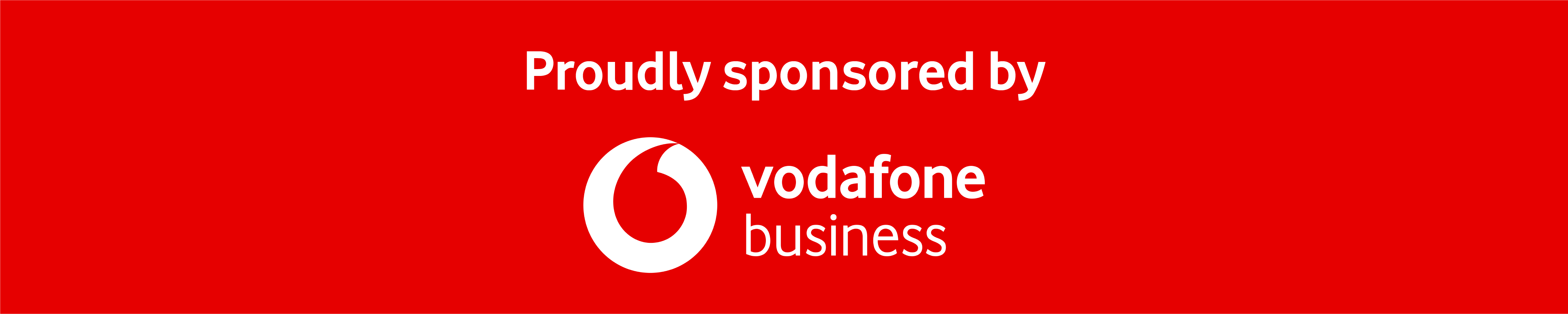 Proudly sponsored by Vodafone Business